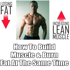 build-muscle-and-burn-fat