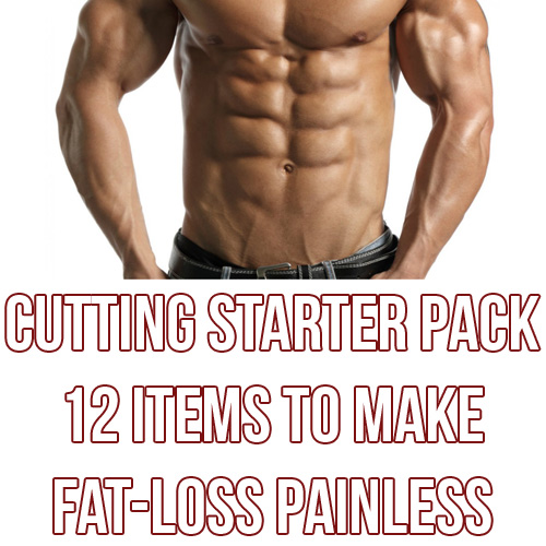Cutting Starter Pack (12 Items For Fat Loss)
