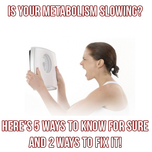 5 Ways To Know If Your Metabolism Is Slowing Down