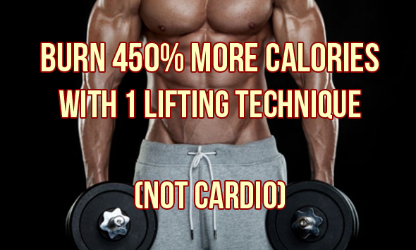 How To Burn 450% More Calories When Weight Training