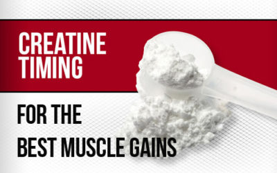 The Ultimate Creatine Timing Guide For The Best Gains