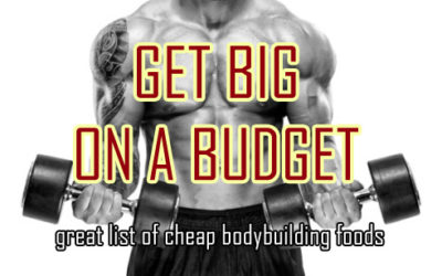 Building Big Muscle on a Budget – Eat This!