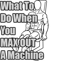 what to do when you max out a machine