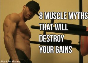 8 Muscle & Diet Myths Destroying Your Gains