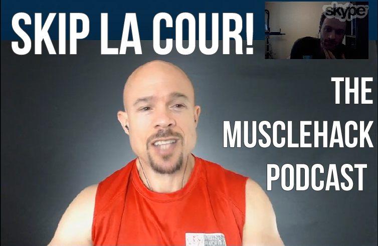 Ep 008: Skip La Cour Interview – Workouts, Building Muscle & Happiness