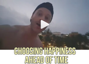 Happiness Is Something You Choose Ahead Of Time