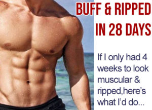 BE MUSCULAR & RIPPED IN JUST 28 DAYS