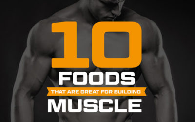 THE POWER 10! 10 BEST FOODS TO BUILD MUSCLE